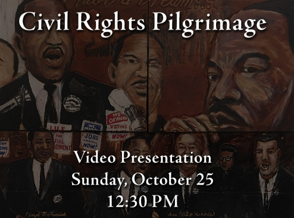 Civil Rights Pilgrimage Presentation - Send Names for All Saints' Sunday by October 26 - Sign Up for Faith at 4